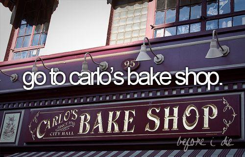 bucket list: go to carlo's bake shop