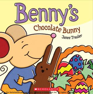 Benny's Chocolate Bunny by Janee Trasler