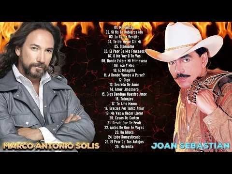 Joan Sebastian Y Marco Antonio Solís éxitos Mix Para Enamorarse Mas 30 Grandes Exitos Youtube Baladas Romanticas Baladas Marco Antonio