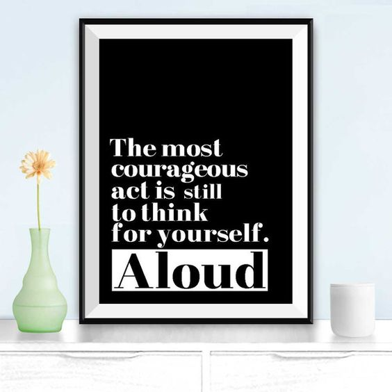 The most courageous act is still to think for yourself Aloud, Coco... ($4.80) ❤ liked on Polyvore featuring home, home decor, wall art, typography poster, motivational wall art, typography wall art, inspirational posters and chanel