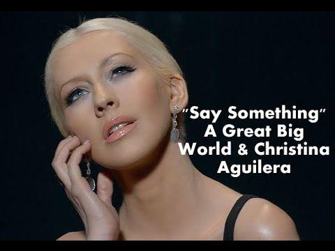 Christina Aguilera Say Something Lyrics Ft A Great Big World