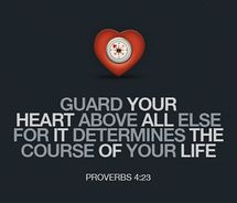 Guard your heart...