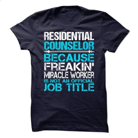 Residential Counselor - #t shirt design website #earl sweatshirt hoodie. SIMILAR ITEMS => https://www.sunfrog.com/No-Category/Residential-Counselor-68022967-Guys.html?id=60505