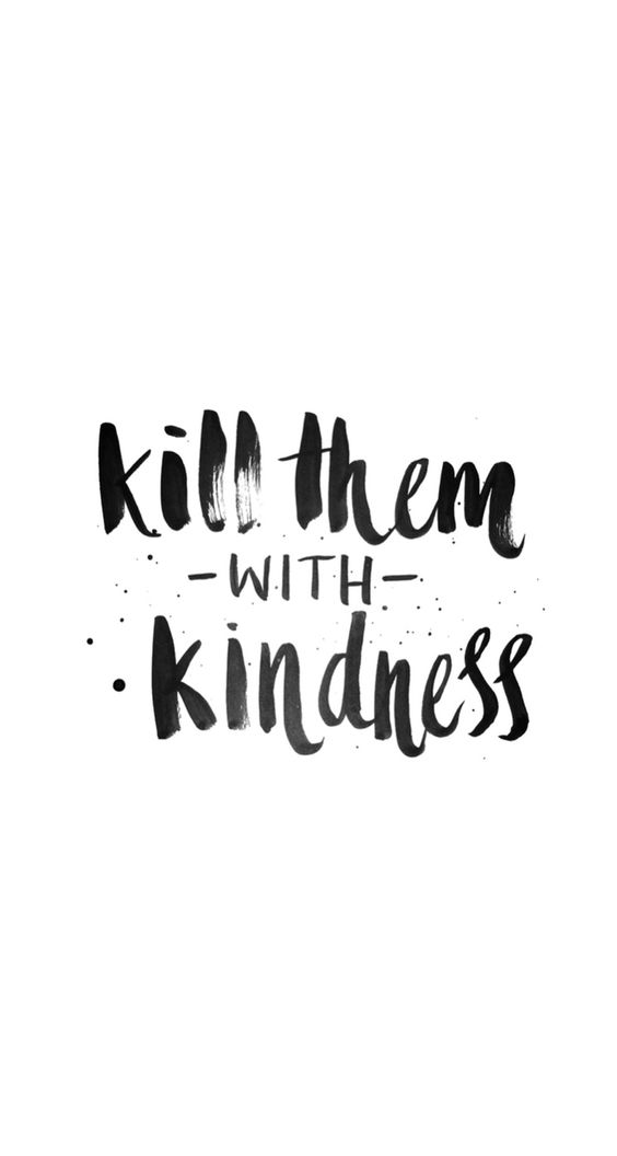 Kill them with kindness.  Brush lettering practice.   <3  Copyright © Hattie Bernstein