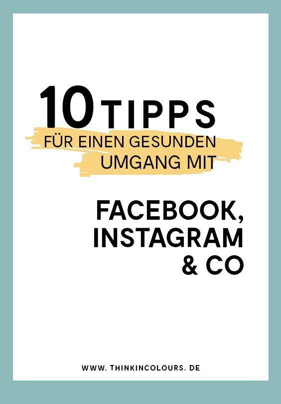 10 Tipps Fur Einen Gesunden Umgang Mit Social Media Tipps Instagram Tipps Medien