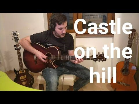 Ed Sheeran Castle On The Hill Acoustic Electric Guitar Cover By Il Masso Youtube In 2020