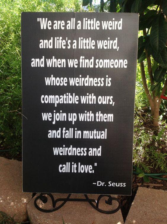 Weirdness Called Love Wedding Sign Dr Seuss By CastleInnDesigns 4495