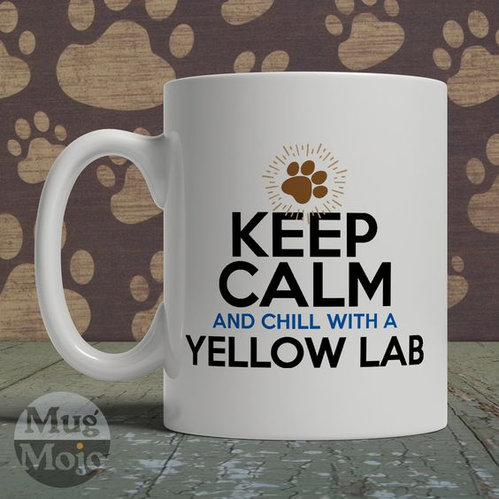 Yellow Labrador Mug - Keep Calm And Chill With A Yellow Lab - Dog Lovers Coffee Mug - Keep Calm Gifts by MugMojo on Etsy