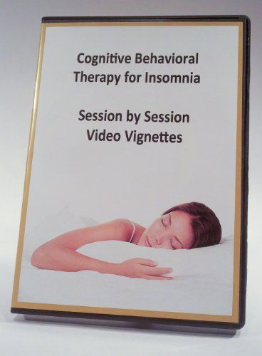 Cognitive Behavioral Therapy for Insomnia: Session By Session Video Vignettes  http://www.videoonlinestore.com/cognitive-behavioral-therapy-for-insomnia-session-by-session-video-vignettes/