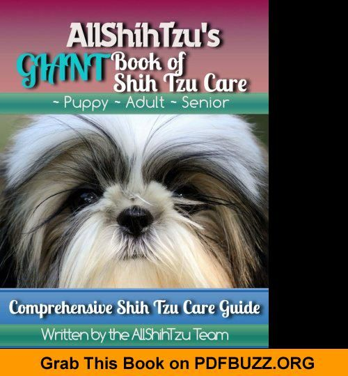 Allshihtzu S Giant Book Of Shih Tzu Care Puppytips