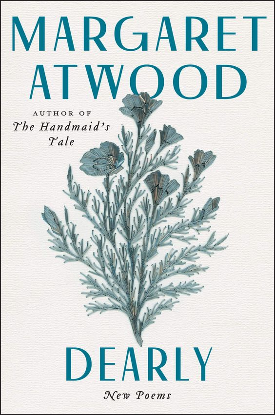 Pdf Dearly New Poems By Margaret Atwood In 2020 Margaret Atwood Margaret Atwood Books Book Release