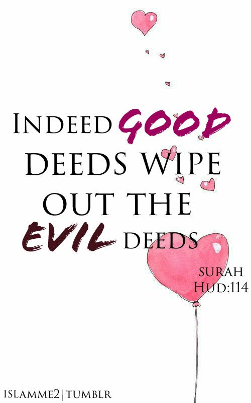 indeed good deeds wipe out the evil deeds Surah Hud:114