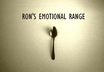 """ron's emotional range according to hermione: """"Just because you've got the emotional range of a teaspoon doesn't mean we all have,"""" said Hermione nastily, picking up her quill again. - Harry Potter and the Order of the Pheonix, page 21."""