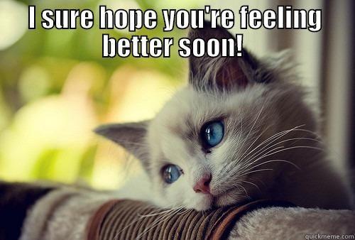 feel better: