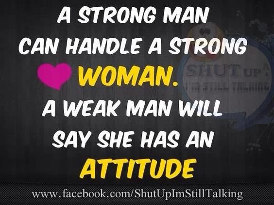 a weak man cannot love a strong woman