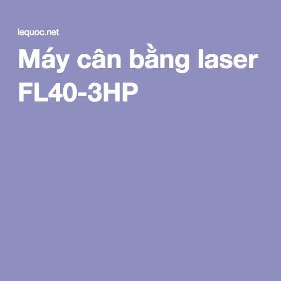 Máy cân bằng laser FL40-3HP