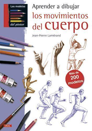 Como Dibujar El Cuerpo Humano 5 Libros De Anatomia Artistica Libros De Dibujo Pdf Libro De Dibujo Libros De Anatomia