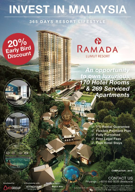 NEW LAUNCH ++++++++++++  Ramada Resort - Lumut, Malaysia  Introducing Ramada Lumut Resort – Malaysia   All serviced apartments, hotel suites and villas are for sale with minimum returns of 7% per annum and more.  Contact : +6 016 6500035 / +6 03 62502114