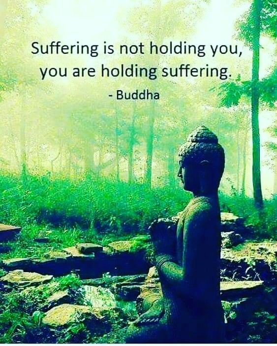 Suffering is not holding you, You are holding suffering.  #Buddha quotes #Buddhawisdom #SpiritualFFL