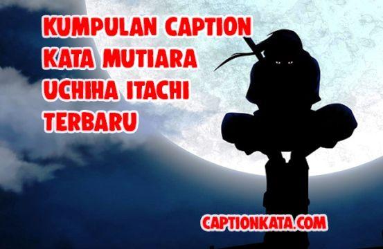 Caption Kata Mutiara Uchiha Itachi Gambar Meme Kalimat Bijak Anime Naruto Terbaru Captionkata Meme Meme Lucu Kata Kata Motivasi