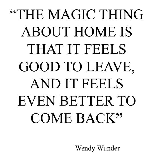 Home is where the heart is — one cliche that is absolutely true.: