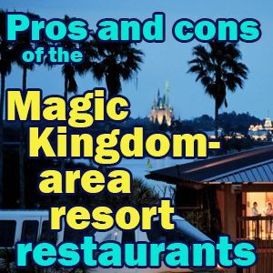 The pros and cons of all Magic Kingdom-area resort restaurants
