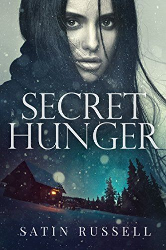 Secret Hunger (The Harper Sisters) by Satin Russell