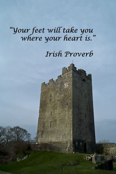 """""""Your feet will take you where your heart is."""" -- Irish Proverb – Image taken in Ireland by F. McGinn – Explore a unique collection of quotes on wanderlust at http://www.examiner.com/article/memorable-travel-quotes-on-wanderlust and on the Pinterest board,Wanderlust Quotes at http://pinterest.com/fmcginn/wanderlust-quotes/:"""