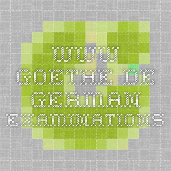 www.goethe.de German examinations