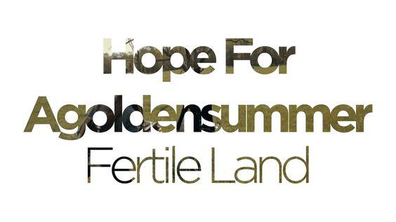 Hope For Agoldensummer - Fertile Land