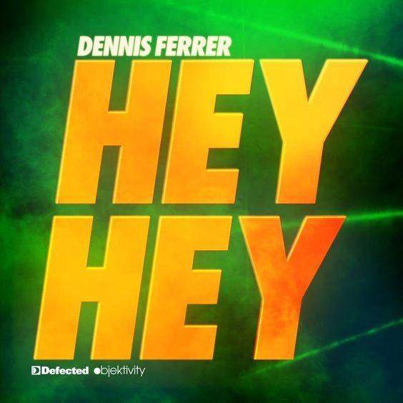Dennis Ferrer – Hey Hey (single cover art)