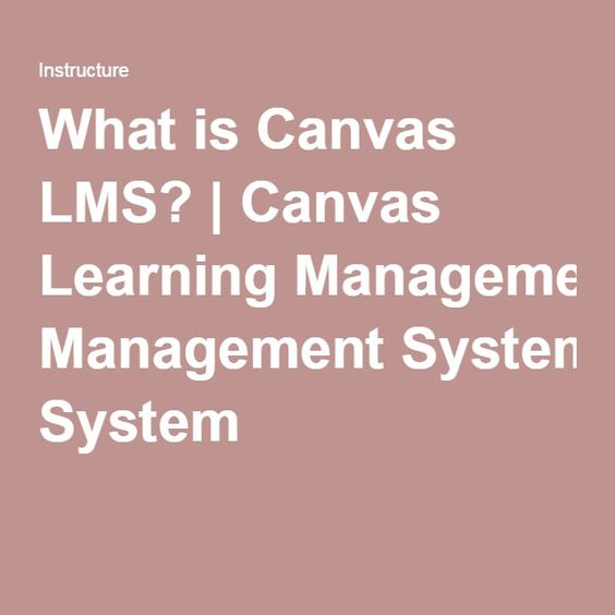 What is Canvas LMS? | Canvas Learning Management System