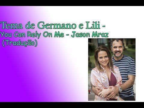 Lili e Germano- You Can Rely On Me - Jason Mraz (Tradução) - YouTube