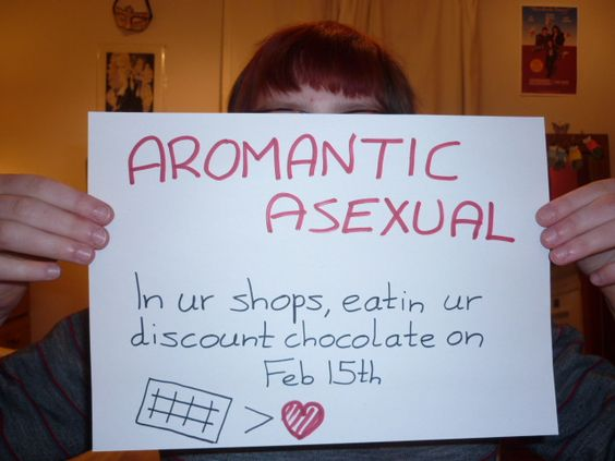 Aromantic asexual in ur shops, eatin ur discount chocolate on Feb 15th: