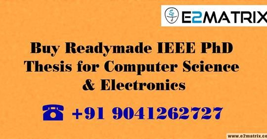 Buy Readymade Ieee Phd Thesi For Computer Science Electronic Dissertation