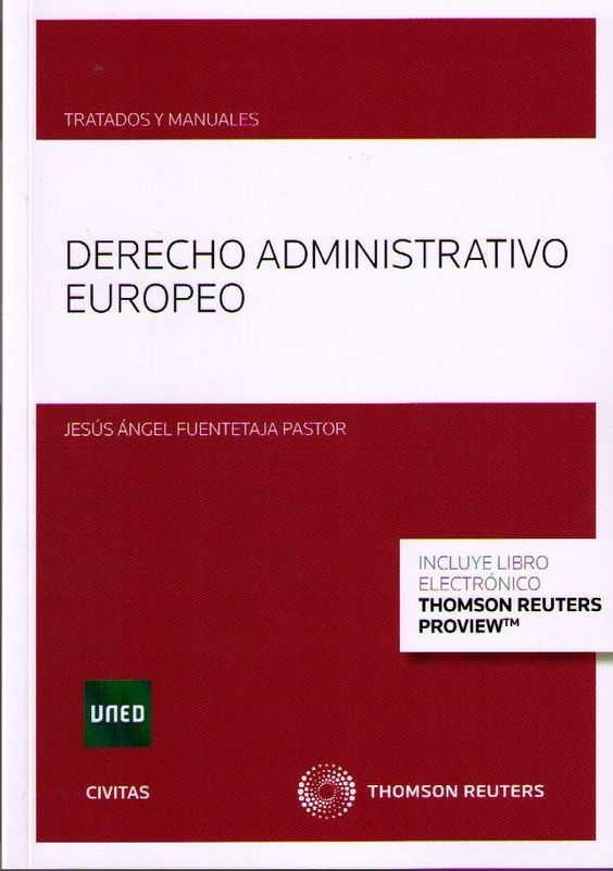 Fuentetaja Pastor, Jesús. /  Derecho administrativo europeo. /  Civitas, 2014.