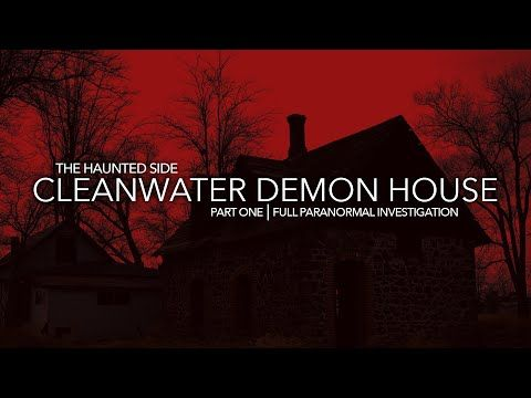 Cleanwater Demon House Part 1 Paranormal Investigation Full Episode 4k S02 E10 Youtube In 2020 Paranormal Investigation Ghost Hunters Paranormal Witness