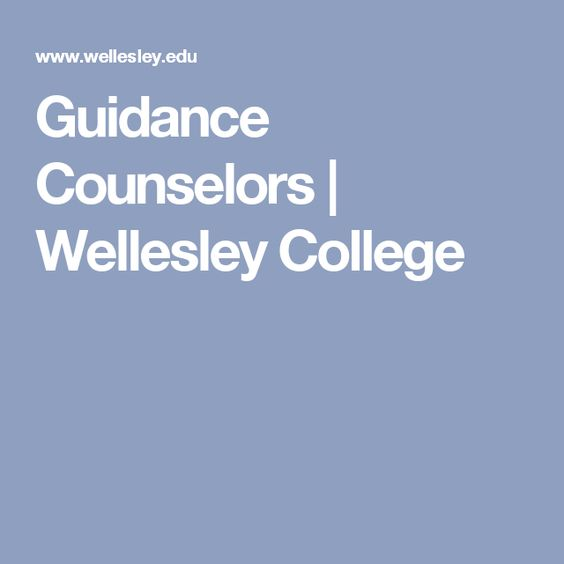 Guidance Counselors | Wellesley College