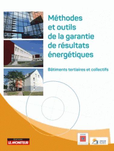 Méthodes et outils de la garantie de résultats énergétiques, 2016 http://bu.univ-angers.fr/rechercher?recherche=9782281119879
