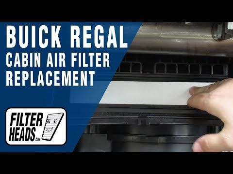 How To Replace Cabin Air Filter 2013 Buick Regal Cabin Air Filter Buick Regal Buick