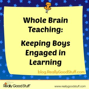 Whole Brain Teaching: Keeping Boys Engaged in Learning   Teacher's Lounge Blog   Really Good Stuff®