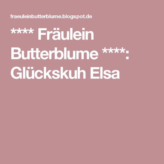 **** Fräulein Butterblume ****: Glückskuh Elsa