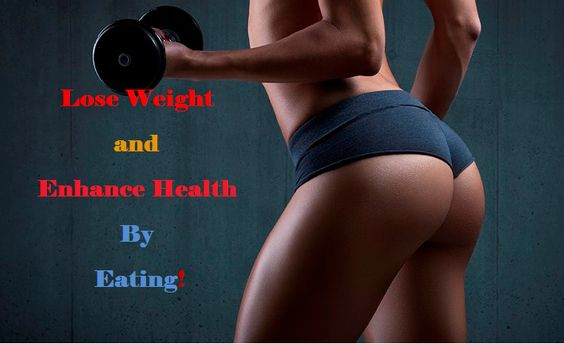 Lose Weight and Enhance Health