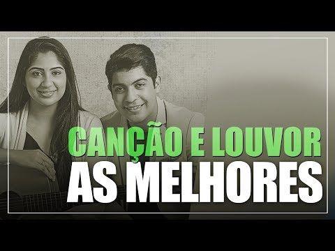 Cancao E Louvor As Melhores Youtube Cancao Musica Gospel O