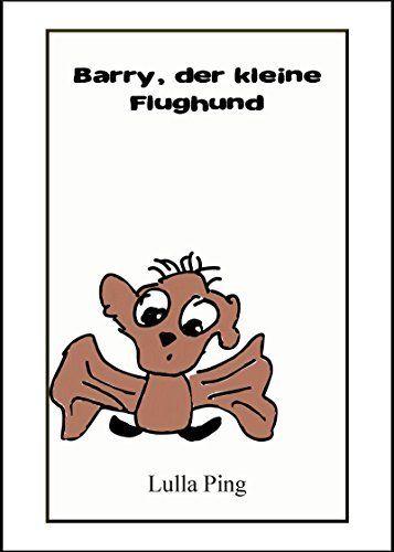 Barry, der kleine Flughund, http://www.amazon.de/dp/B01HR3H3A2/ref=cm_sw_r_pi_n_awdl_64mDxbBQFVBAE