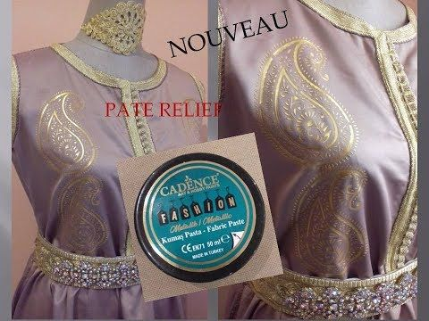 Nouveau Pate Relief Metallique Pour Tissuجديد كادونس الصباغة على الثوب Youtube Relief Nouveau Youtube