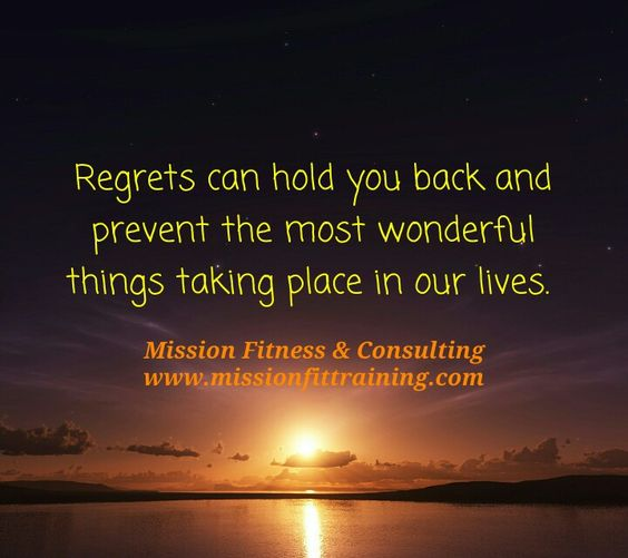 Regrets can hold you back and prevent the most wonderful things taking place in our lives. #healthyliving