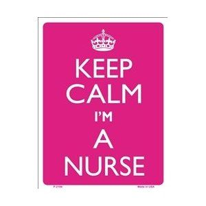 Keep Calm Im A Nurse Small Parking Sign