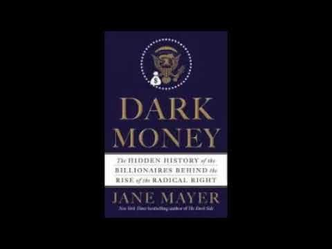 Dark Money The Hidden History Of The Billionaires By Jane Mayer Audiobo Jane Mayer Audio Books Mayer