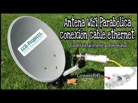 Cómo Hacer Una Antena Wifi Parabólica Con Conexión Por Cable Ethernet Youtube Antena Wifi Antenas Wifi